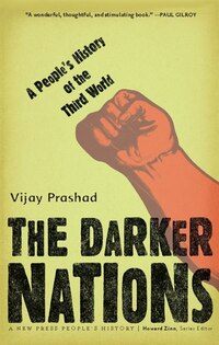 Darker Nations: A Peoples History of the Third World