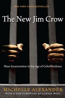 Book New Jim Crow: Mass Incarceration in the Age of Colorblindness by Michelle Alexander