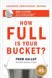 How Full Is Your Bucket? Anniversary Edition: Expanded Anniversary Edition