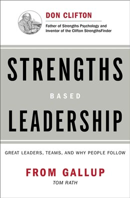 Book Strengths Based Leadership: Great Leaders, Teams, and Why People Follow by Tom Rath