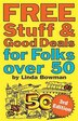 Free Stuff And Good Deals For Folks Over 50 by Linda Bowman