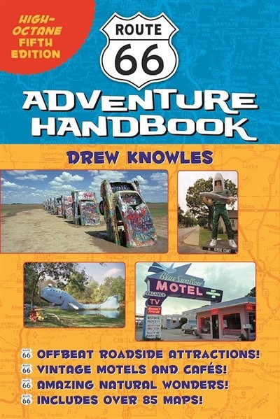 Route 66 Adventure Handbook: High-octane Fifth Edition by Drew Knowles
