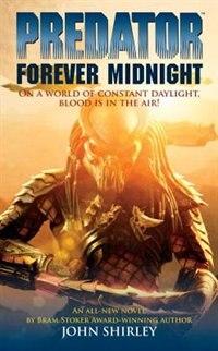 Predator Volume 1: Forever Midnight: Forever Midnight