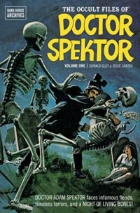 The Occult Files of Doctor Spektor Archives Volume 1