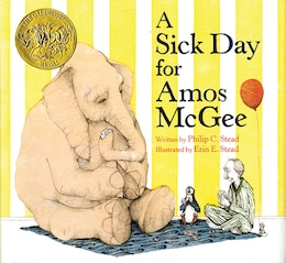 Book A Sick Day for Amos McGee by Philip C. Stead