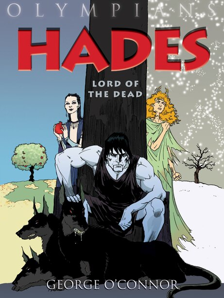 Olympians: Hades: Lord of the Dead by George O'Connor