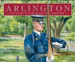 Arlington: The Story of Our Nation's Cemetery