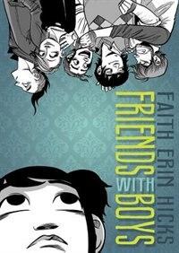 Friends with Boys by Faith Erin Hicks