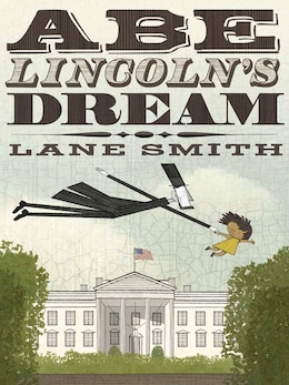Book Abe Lincoln's Dream by Lane Smith