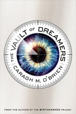 Book The Vault of Dreamers by Caragh M. O'Brien