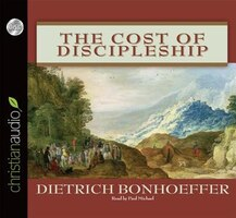 The Cost Of Discipleship: Unabridged