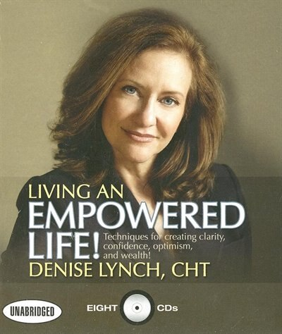 Living An Empowered Life by Denise Lynch