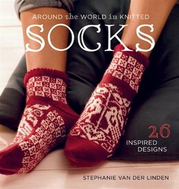 Book Around the World in Knitted Socks: 26 Inspired Designs by Der Linden S Van
