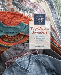Knitter's Handy Book of Top-Down Sweaters: Basic Designs in Multiple Sizes and Gauges