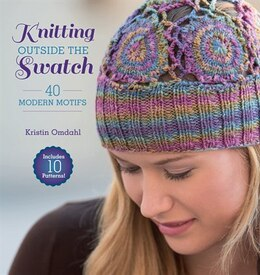 Book Knitting Outside The Swatch: 40 Modern Motifs by Kristin Omdahl