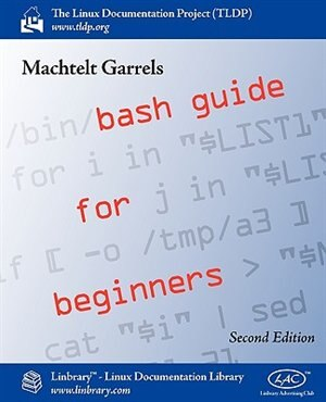 Bash Guide for Beginners (Second Edition) by Machtelt Garrels