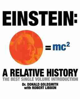 Einstein: a Relative History: The Best Single Volume Introduction by Donald Goldsmith