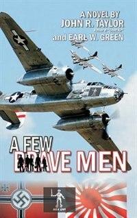 A Few Brave Men by John R. Taylor