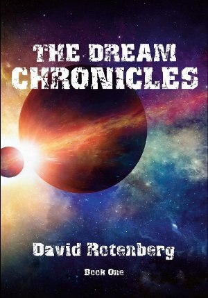 The Dream Chronicles Book One by David Rotenberg
