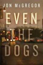 Even The Dogs: A Novel