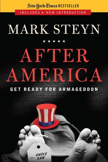 After America: Get Ready for Armageddon by Mark Steyn