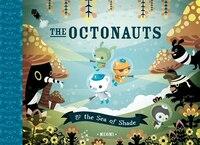 The Octonauts and the Sea of Shade: & the Sea of Shade
