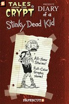 Tales From The Crypt #8: Diary Of A Stinky Dead Kid: Diary Of A Stinky Dead Kid