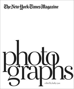 Book The New York Times Magazine Photographs by Kathy Ryan