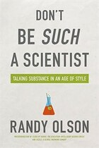 Dont Be Such a Scientist: Talking Substance in an Age of Style