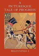A Picturesque Tale Of Progress: Beginnings I by Olive Beaupre Miller