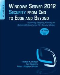 Windows Server 2012 Security From End To Edge And Beyond: Architecting, Designing, Planning, And…