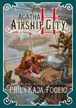 Book Agatha H. And The Airship City by Phil Foglio
