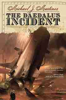 The Daedalus Incident: Book One of the Daedalus Series by Michael J Martinez