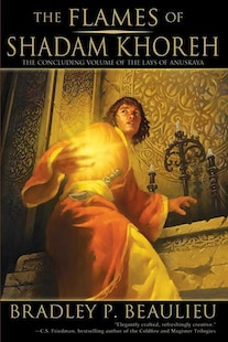 The Flames of Shadam Khoreh: The Concluding Volume of The Lays of Anuskaya