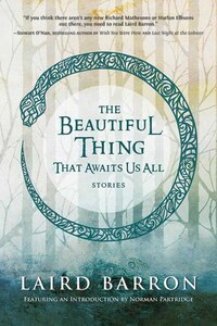 The Beautiful Thing That Awaits Us All: Stories