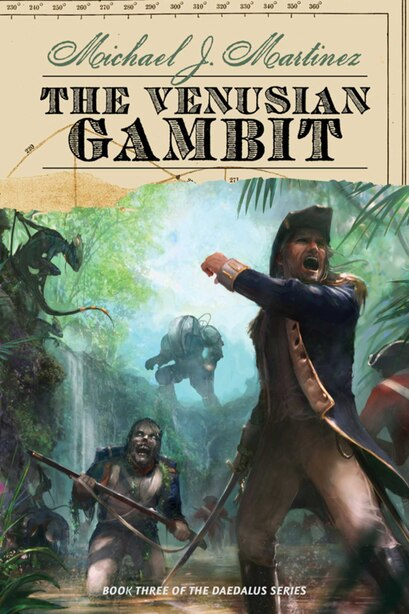 The Venusian Gambit: Book Three of the Daedalus Series by Michael J Martinez