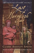 The Last Hieroglyph: The Collected Fantasies, Vol. 5