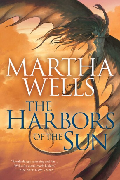 The Harbors of the Sun: Volume Five Of The Books Of The Raksura by Martha Wells