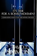 It's Time for a Bowel Movement by David Simmons