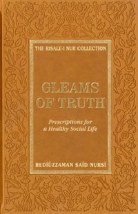 Gleams of Truth: A Selection of Criteria for Belief, Thought, and Life