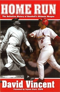 Home Run: The Definitive History of Baseballs Ultimate Weapon