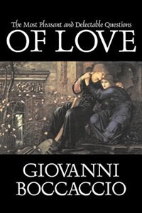 The Most Pleasant And Delectable Questions Of Love by Giovanni Boccaccio