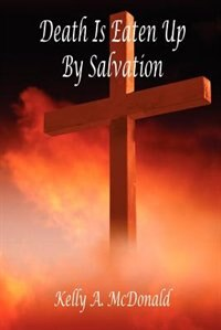 Death Is Eaten Up By Salvation