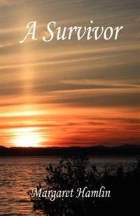 A Survivor by Hamlin, Margaret