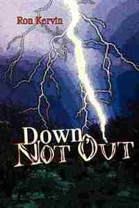 Down, Not Out by Ron Kervin