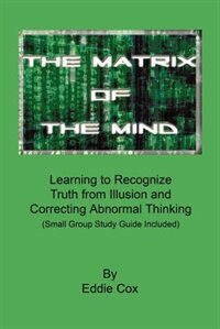 The Matrix Of The Mind by Eddie Cox