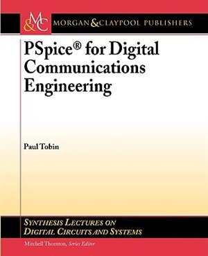 PSpice for Digital Communications Engineering by Paul Tobin