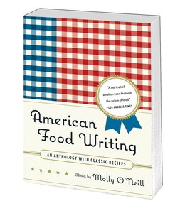 Book American Food Writing: An Anthology With Classic Recipes by Molly O'Neill