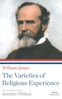 The Varieties Of Religious Experience: A Library Of America Paperback Classic
