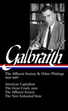 Galbraith: The Affluent Society & Other Writings, 1952-1967: American Capitalism / The Great Crash…